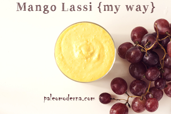 Mango Lassi {my way, pero paleo}