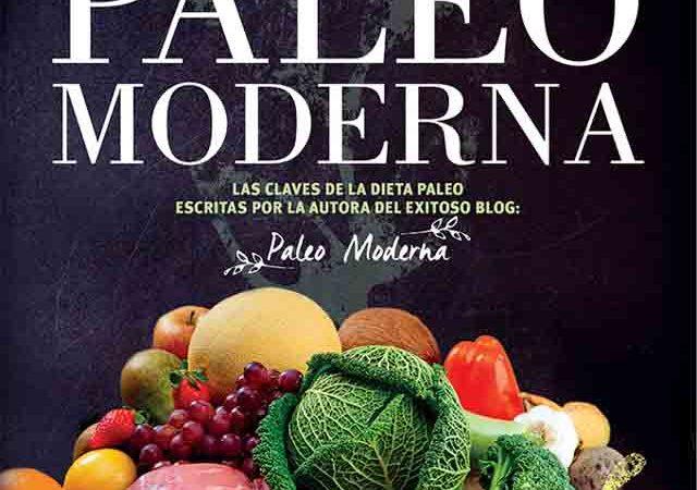 La dieta Paleo Moderna, mi primer libro físico